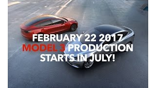 February 22 2017 Model 3 PRODUCTION Starts in July! | Model 3 Owners Club