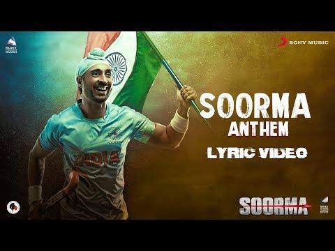 Soorma Anthem – Lyric Video | Soorma | Diljit Dosanjh | Shankar Ehsaan Loy | Gulzar