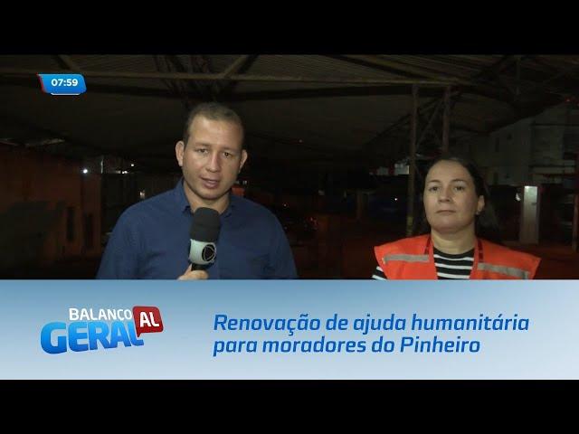 Defesa Civil convoca moradores do Pinheiro para renovação de ajuda Humanitária