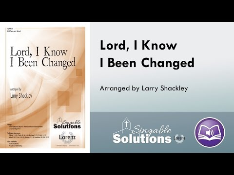 Lord, I Know I Been Changed - Larry Shackley