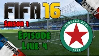 FIFA 16 - Red Star FC - Saison 1 Episode Live 4 - Carrière Manager - FR HD PC