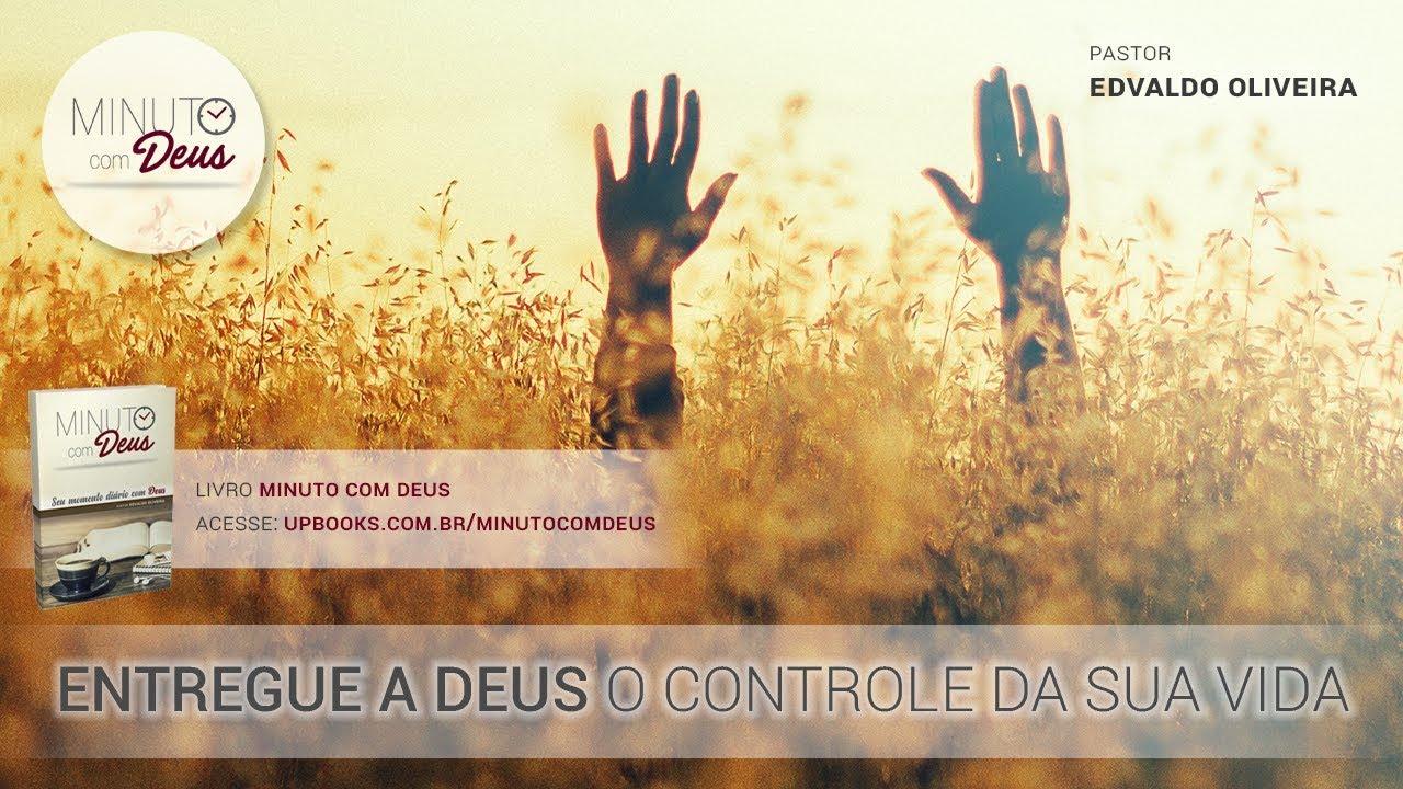 Entregue A Deus O Controle Da Sua Vida Youtube