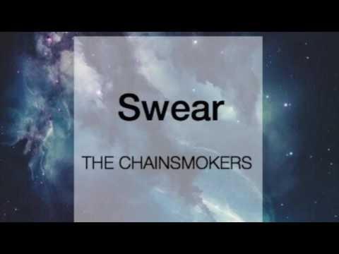 The Chainsmokers - Swear ft Ariana Grande