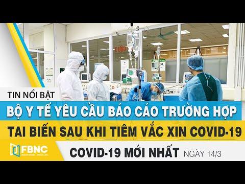 Tin tức Covid-19 mới nhất hôm nay 14/3 | Dich Virus Corona Việt Nam hôm nay | FBNC