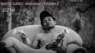 MAFIA GANG - Menyesal ( KARMA )
