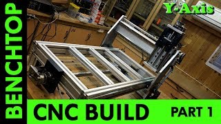 Building a Benchtop CNC -Part 1 - Y-Axis