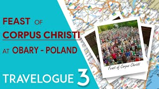 TRAVALOGUE 3 :FEAST OF CORPUS CHRISTI At Obory- Poland today