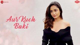 Aur Kuch Baki | Yasser Desai | Vin Rana & Tridha Choudhury | Harshit Saxena,Dev| Zee Music Originals