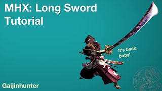 Monster Hunter Generations (MHX): Long Sword Tutorial
