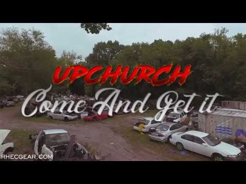 "Upchurch ""Come And Get It"" (Official Video) Chicken Willie Album"