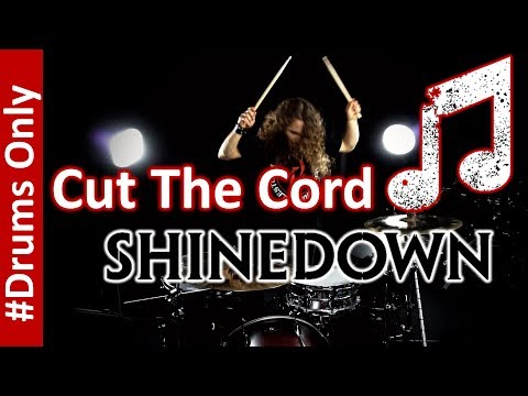 How to play Cut the Cord - Drums Only - Shinedown (Drum Sheet Music - Drum Tabs)