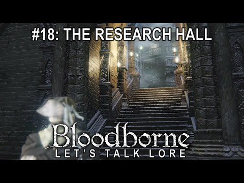 Bloodborne, Let's Talk Lore #18: The Research Hall