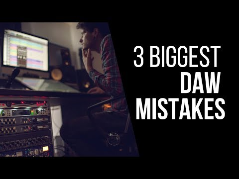 3 DAW Mistakes Home Studio Owners Are Making – RecordingRevolution.com