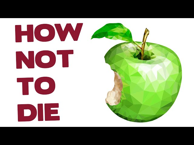 How Not to Die - Dr. Michael Greger