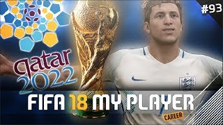 WORLD CUP 2022 BEGINS! | FIFA 18 Player Career Mode w/Storylines | Episode #93