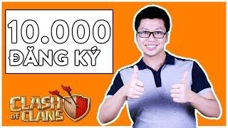AKARI GAMING CẢM ƠN 10,000 NGƯỜI ĐĂNG KÝ | CLASH OF CLANS | THANK YOU FOR 10,000 SUBSCRIBERS