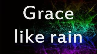 Todd Agnew - Grace Like Rain (w/ lyrics)