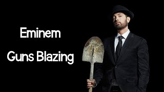 Eminem - Guns Blazing (ft. Dr. Dre & Sly Piper) (Lyrics)