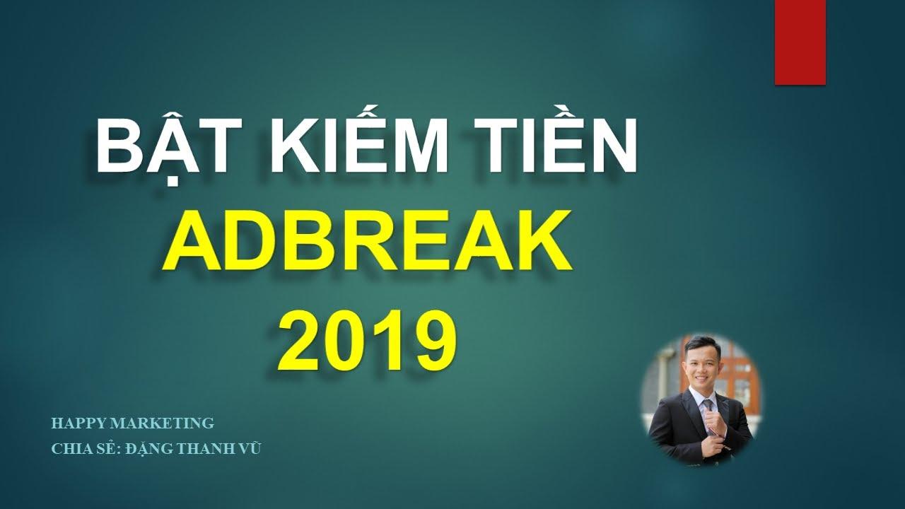 Bật kiếm tiền page Facebook Adbreak 2019 – Đặng Thanh Vũ