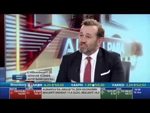 Aktif Bank Genel Müdürü Serdar Sümer - Bloomberg HT Akıllı Para Programı – 12.12.2017