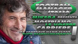 Mostriamo le vostre carriere - 21° - Football Manager 2016