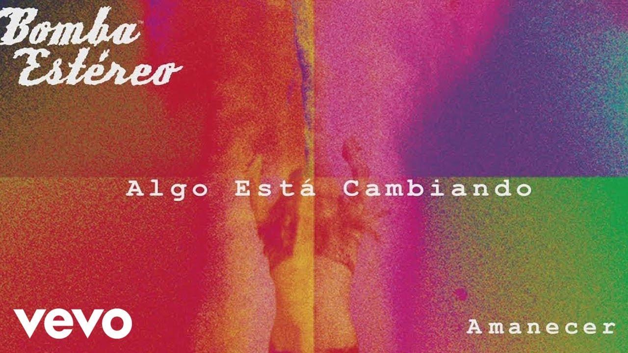 Bomba Estéreo - Algo Está Cambiando (Cover Audio)