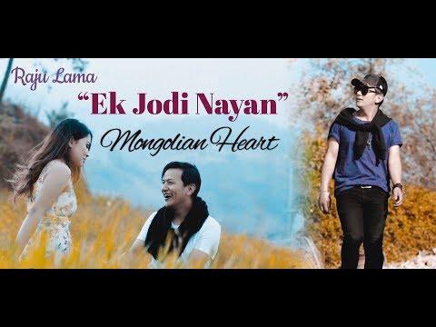 EK JODI NAYAN | RAJU LAMA | MONGOLIAN HEART | OFFICIAL MUSIC VIDEO |