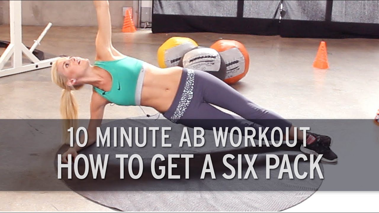 10 Minute Ab Workout How To Get A Six Pack