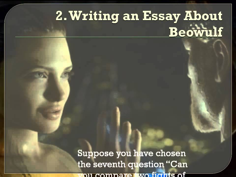 essay on beowulf poem I believe that encompasses all the other theme that beowulf also has beowulf is a poem that is in old english that identify a universal theme in beowulf (essay.