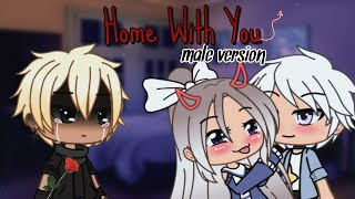 Home With You | Male Version | GLMV