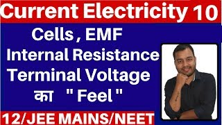 Current Electricity 10 : Cells, EMF , Internal Resistance and Terminal Voltage JEE MAINS/NEET