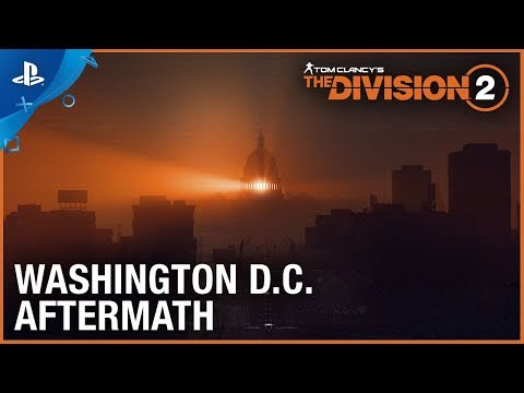 Tom Clancy's The Division 2 - E3 2018 Washington D.C. Aftermath Trailer | PS4