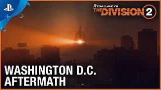 Tom Clancy's The Division 2 - E3 2018 Washington D.C. Aftermath Trailer | PS4