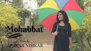 Mohabbat | Cover by Aparna Nimkar
