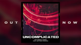 Download Lost Stories x Zaeden - Uncomplicated (feat. Matthew Steeper)   Official Lyric Video Mp3 and Videos