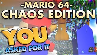 Super Mario 64: Chaos Edition - You Asked For It! - Ep. 6