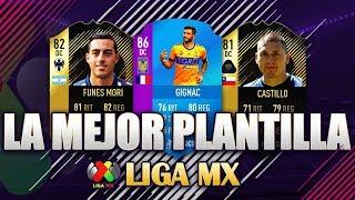 FIFA 18 | LA MEJOR PLANTILLA POSIBLE DE LA LIGA MX (ACTUALIZADA) | SQUAD BUILDER