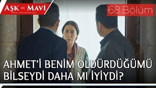 Aşk ve Mavi 68.Bölüm -. Hasibe, oğlunun katilinin Cemal olduğunu öğreniyor mu?
