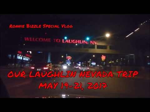 OUR LAUGHLIN NEVADA TRIP MAY 19-21 2017