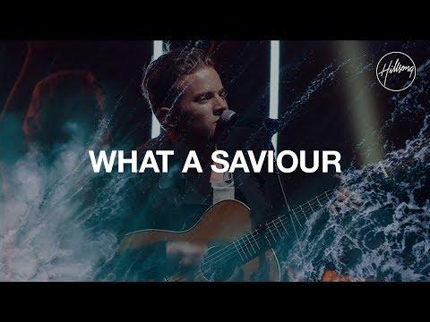 What A Saviour - Hillsong Worship