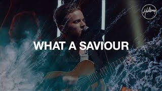 What A Saviour - Hillsong Worship