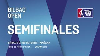Semifinales - Mañana - Bilbao Open 2018 - World Padel Tour
