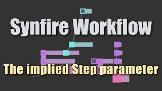 Synfire Workflow 3 Examples Of How To Use The Implied Step Parameter