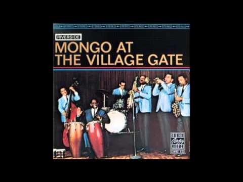MONGO SANTAMARIA: Mongo At The Village Gate. (Álbum Completo)