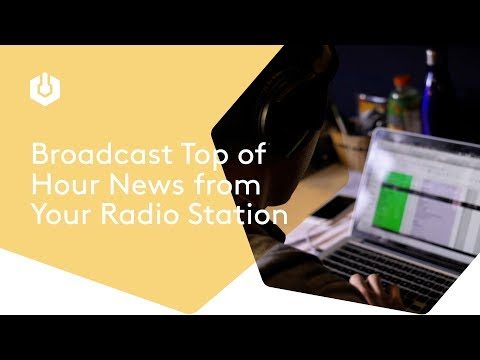 How to Broadcast Top of Hour News from Your Radio Station