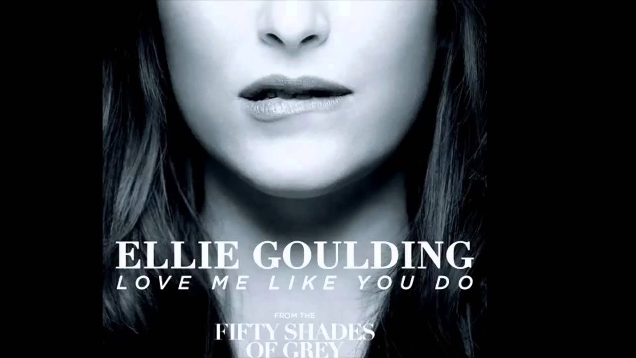 "Love me like you do (from ""fifty shades of grey"") (full song."