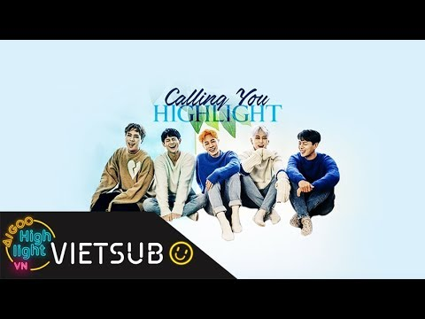[Vietsub + Kara] HIGHLIGHT - Calling You Repackage Album (Full) [Aigoo HIGHLIGHTvn]