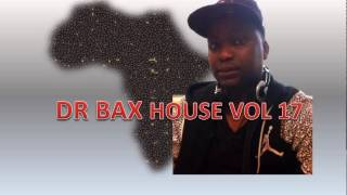 Soulful Afro house mix for SUMMER 2015- [DJ DR BAX HOUSE VOL 17]