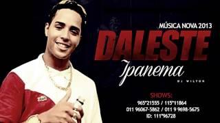 MC Daleste • Ipanema ( Dj Wilton ) • Oficial ♦ MaisFunkeiro ♦