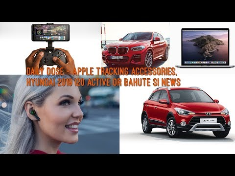 daily-dose---apple-tracking-accessories,-hyundai-2019-i20-active,-razer-hammerhead-or-bahute-si-news